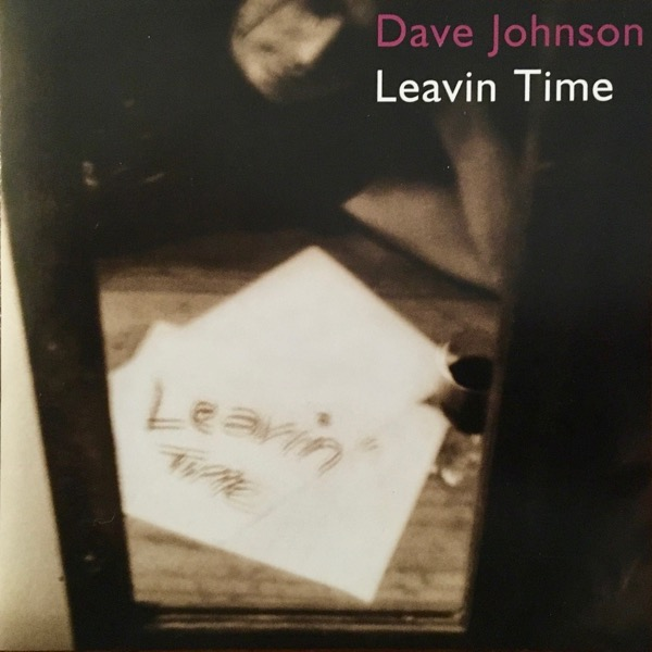 Album cover for the Dave Johnson album Leavin Time